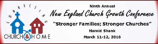 New England Church Growth Conference, March 11-12, 2016
