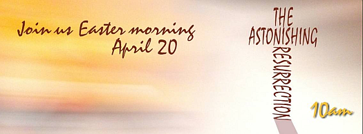 Easter morning service, April 20, 2014 - 10AM
