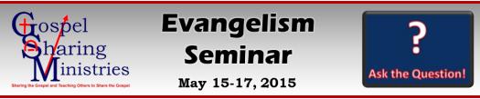 Evangelism Seminar, May 15-17, 2015